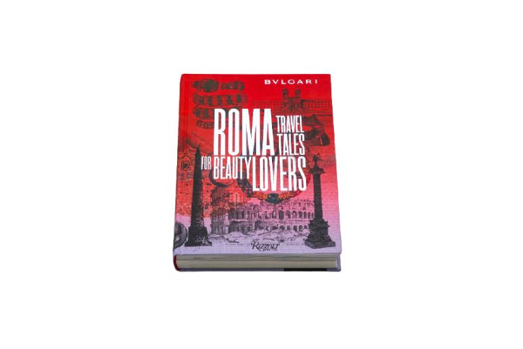 Книга «Рим Bvlgari: Дорожные истории для ценителей прекрасного», 40$ (amazon.com)