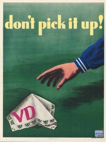 «Не подцепи!». Кружевной платок с инициалами VD (veneral disease— венерические болезни) намекает на проституток. Плакат был создан по программе сексуального просвещения армии США