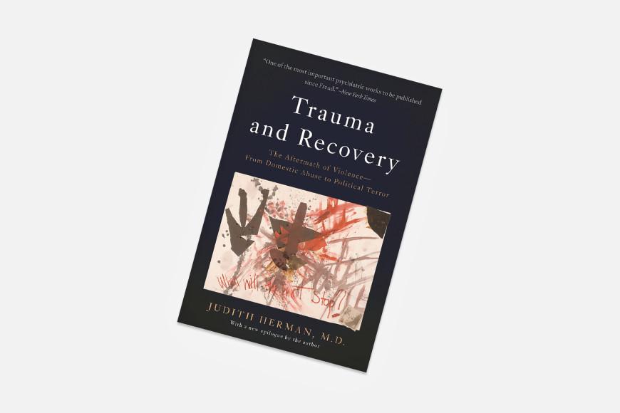 Judith Herman. Trauma and recovery